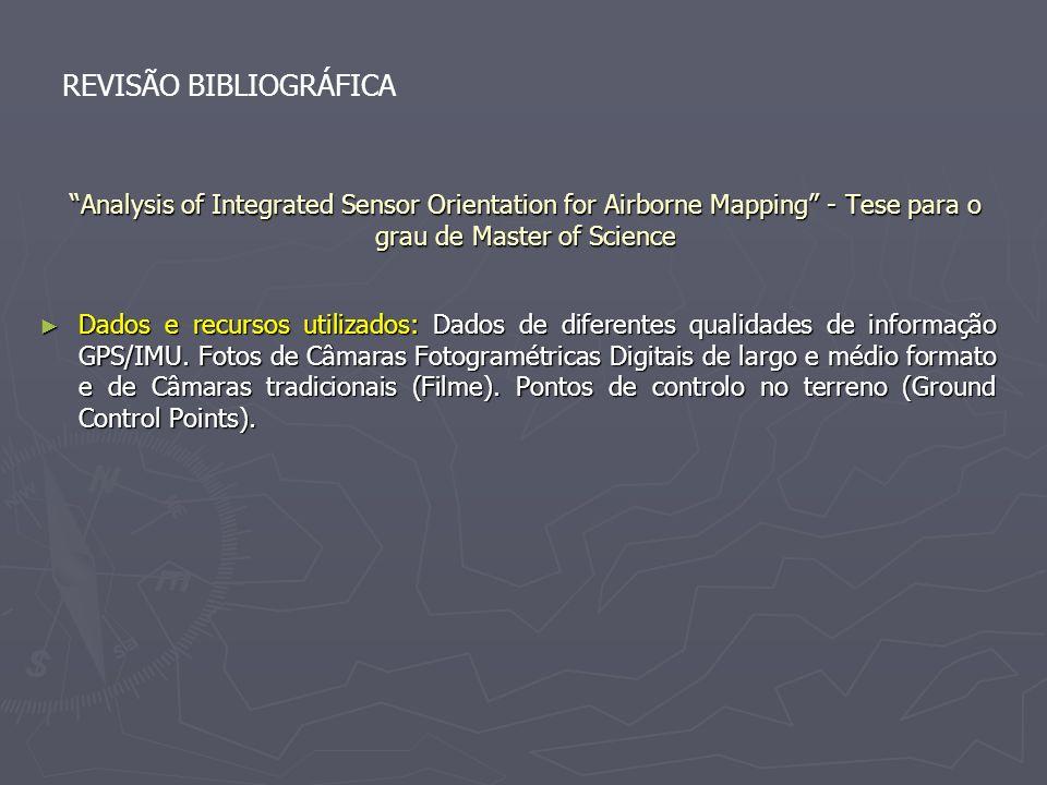 Analysis of Integrated Sensor Orientation for Airborne Mapping - Tese para o grau de Master of Science Dados e recursos utilizados: Dados de diferente