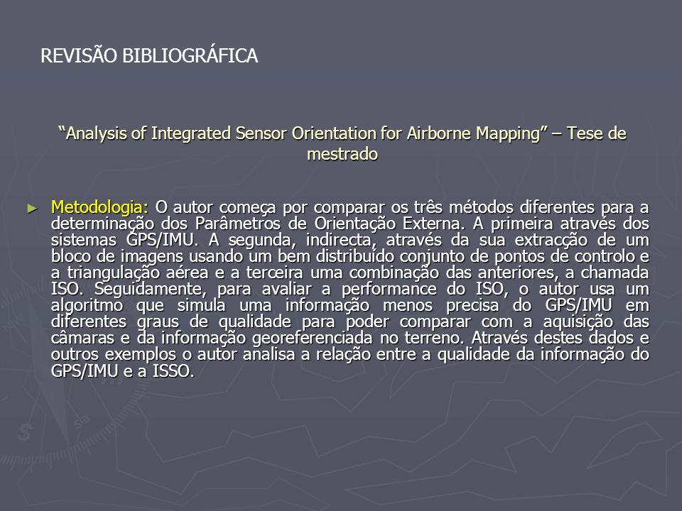 Analysis of Integrated Sensor Orientation for Airborne Mapping – Tese de mestrado Metodologia: O autor começa por comparar os três métodos diferentes