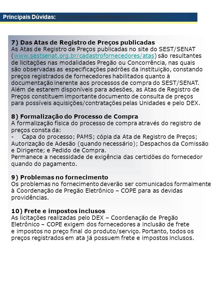 7) Das Atas de Registro de Preços publicadas As Atas de Registro de Preços publicadas no site do SEST/SENAT (www.sestsenat.org.br/cadastrofornecedores