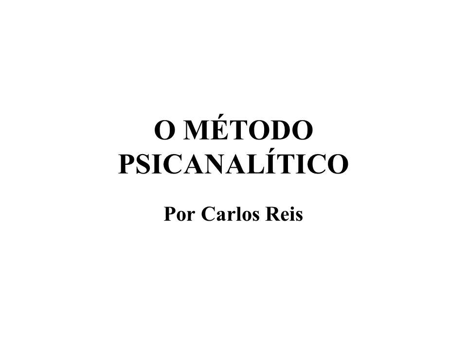 O MÉTODO PSICANALÍTICO Por Carlos Reis