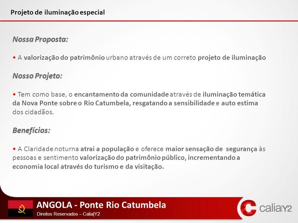 ANGOLA - Ponte Rio Catumbela Direitos Reservados – Calia|Y2 Nossa Proposta: A valorização do patrimônio urbano através de um correto projeto de ilumin