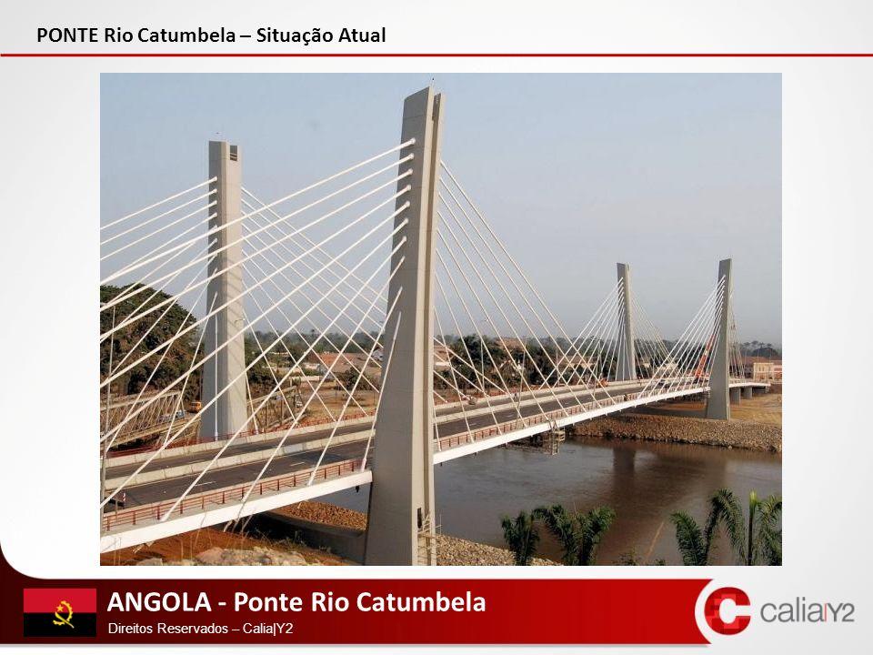 PONTE Rio Catumbela – Situação Atual ANGOLA - Ponte Rio Catumbela Direitos Reservados – Calia|Y2