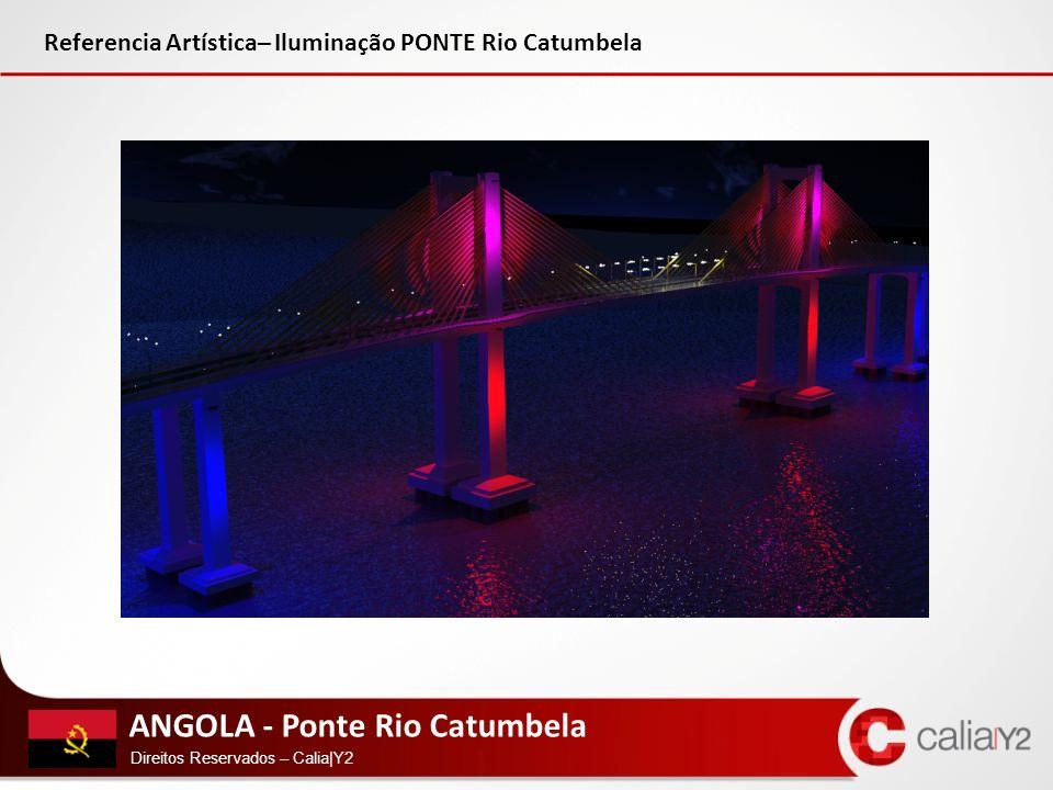 ANGOLA - Ponte Rio Catumbela Direitos Reservados – Calia|Y2 Referencia Artística– Iluminação PONTE Rio Catumbela