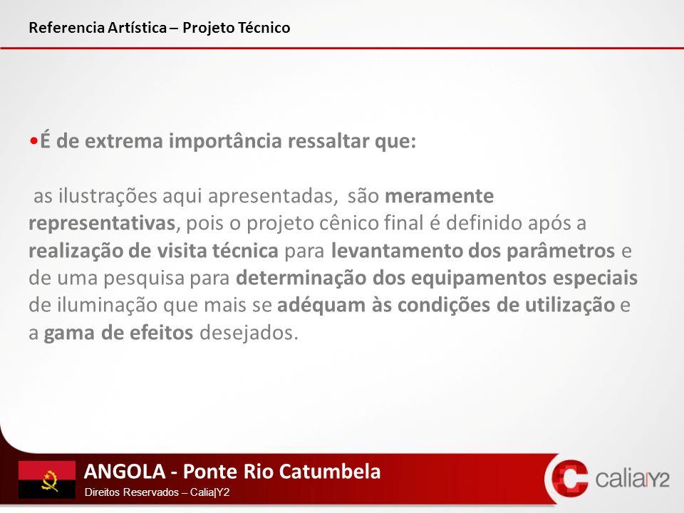 ANGOLA - Ponte Rio Catumbela Direitos Reservados – Calia|Y2 Referencia Artística – Projeto Técnico É de extrema importância ressaltar que: as ilustraç