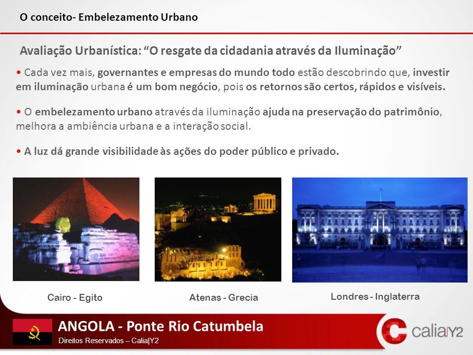ANGOLA - Ponte Rio Catumbela Direitos Reservados – Calia|Y2 A claridade noturna atrai turistas e oferece maior sensação de segurança às pessoas e isto é essencial para a qualidade de vida da comunidade.
