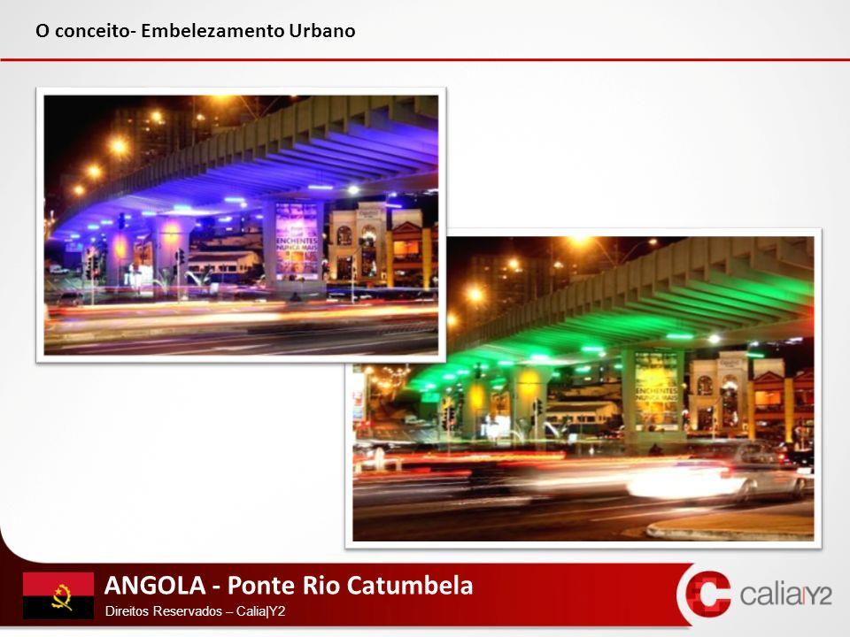 ANGOLA - Ponte Rio Catumbela Direitos Reservados – Calia|Y2 Porto Ferreira - SP Benjamin Constant - Manaus O conceito- Embelezamento Urbano
