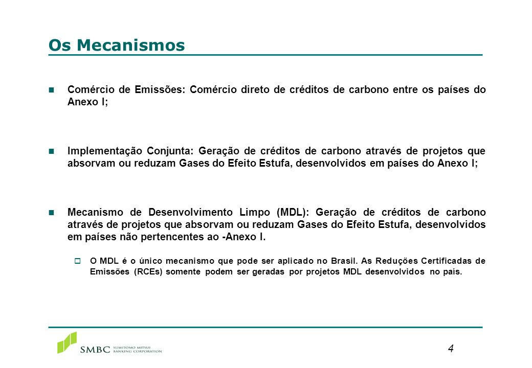 4 Os Mecanismos n Comércio de Emissões: Comércio direto de créditos de carbono entre os países do Anexo I; n Implementação Conjunta: Geração de crédit