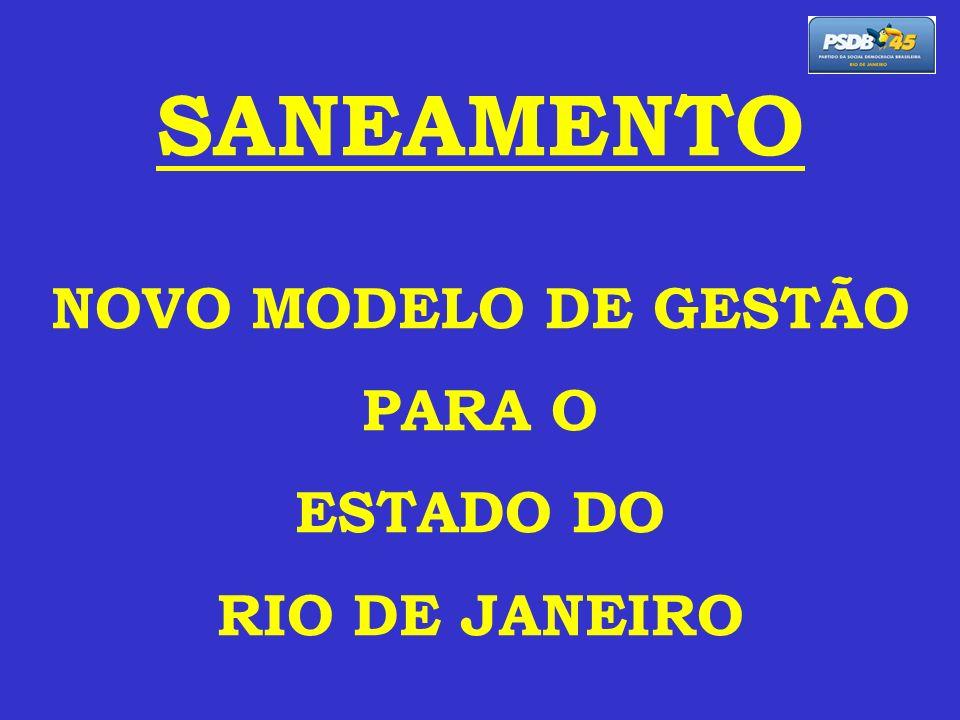 SANEAMENTO NOVO MODELO DE GESTÃO PARA O ESTADO DO RIO DE JANEIRO