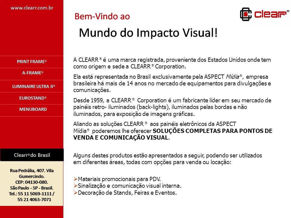 Rua Pedrália, 407 – Vila Gumercindo Cep: 04130-080 – São Paulo – SP São Paulo: (55) (11) 5069-1111 Rio de Janeiro: (55) (21) 4063-7071 E-mail: aspect@aspect.com.br clearr@clearr.com.br Visite nosso site: www.aspect.com.br www.clearr.com.br Nosso showroom conta com mais de 15 peças, disponibilizando o que há de mais moderno no mundo dos displays!