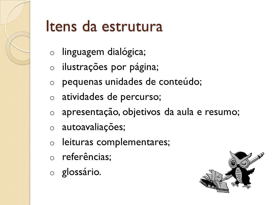 Itens da estrutura o linguagem dialógica; o ilustrações por página; o pequenas unidades de conteúdo; o atividades de percurso; o apresentação, objetiv