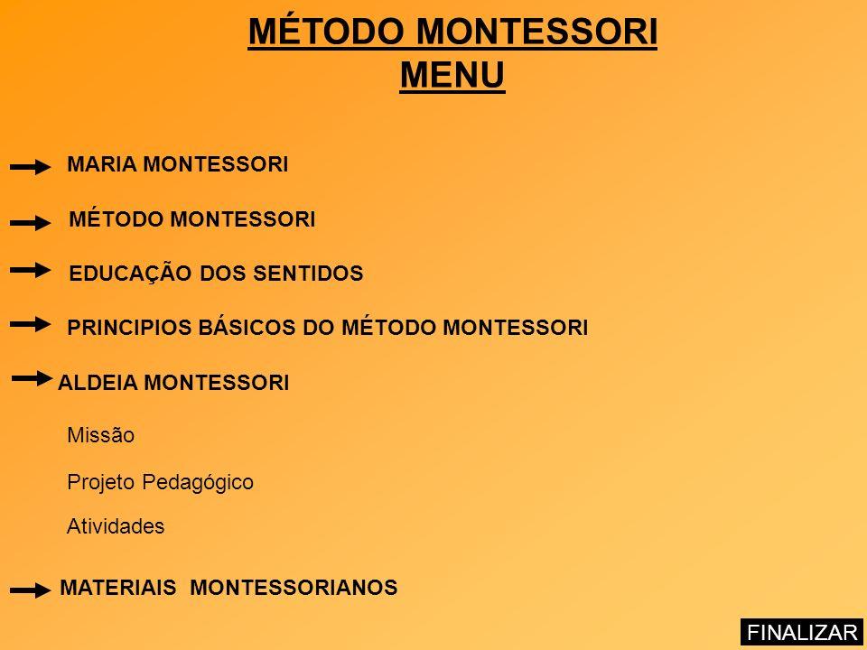 Maria Montessori (1870-1952) Médica e educadora.Contexto: Itália, início do séc XX.