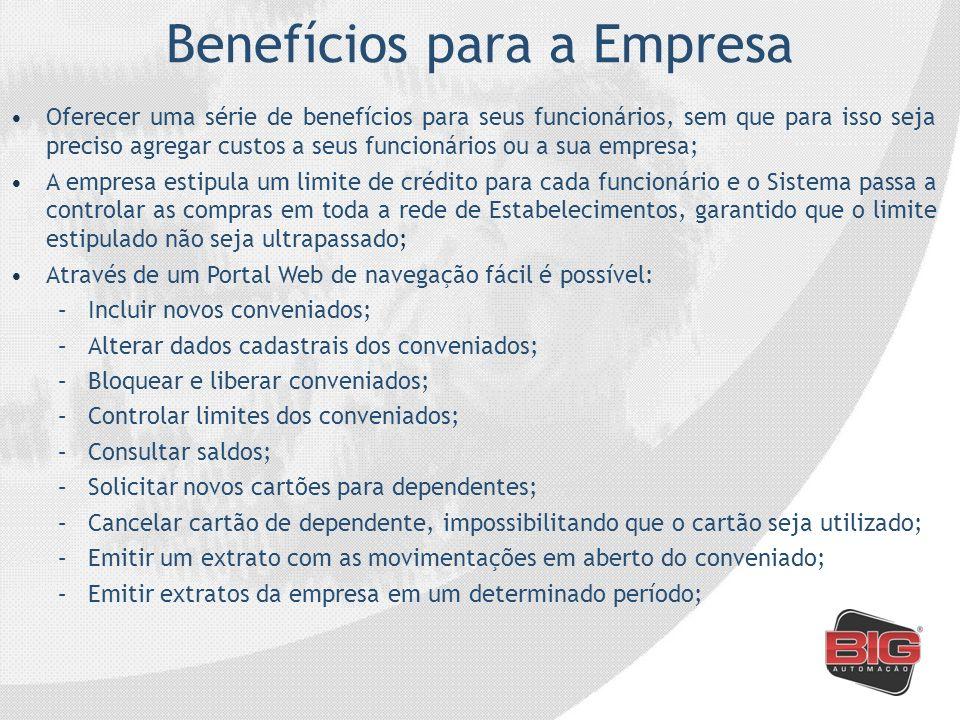 Benefícios para a Empresa Oferecer uma série de benefícios para seus funcionários, sem que para isso seja preciso agregar custos a seus funcionários o