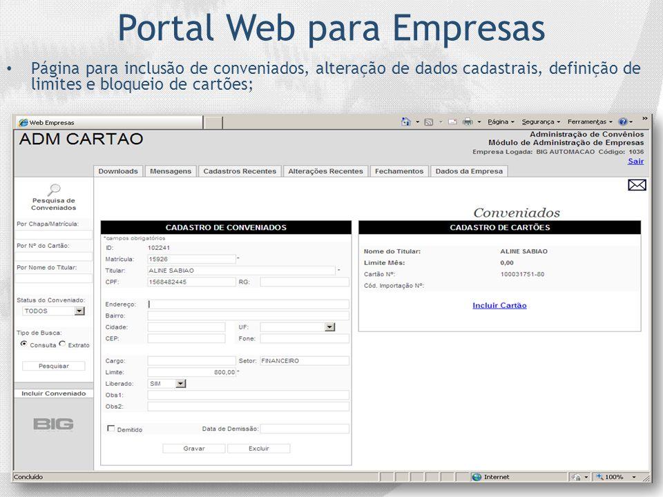 Portal Web para Empresas Página para inclusão de conveniados, alteração de dados cadastrais, definição de limites e bloqueio de cartões;