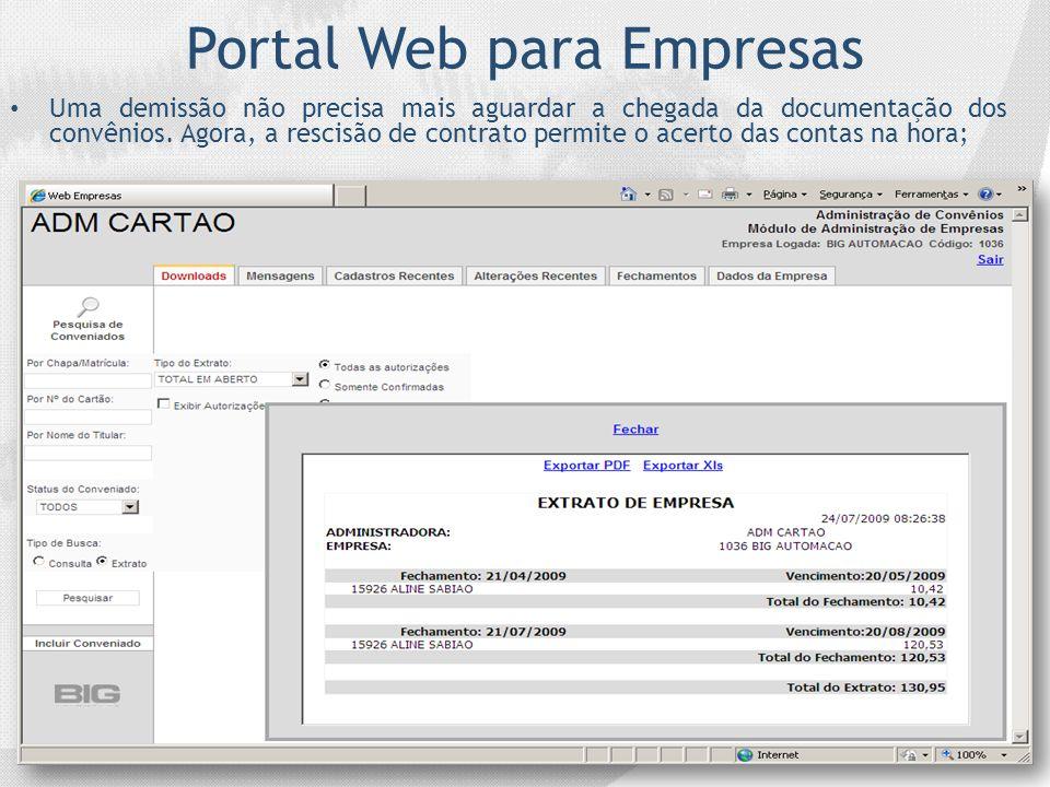 Portal Web para Empresas Uma demissão não precisa mais aguardar a chegada da documentação dos convênios. Agora, a rescisão de contrato permite o acert