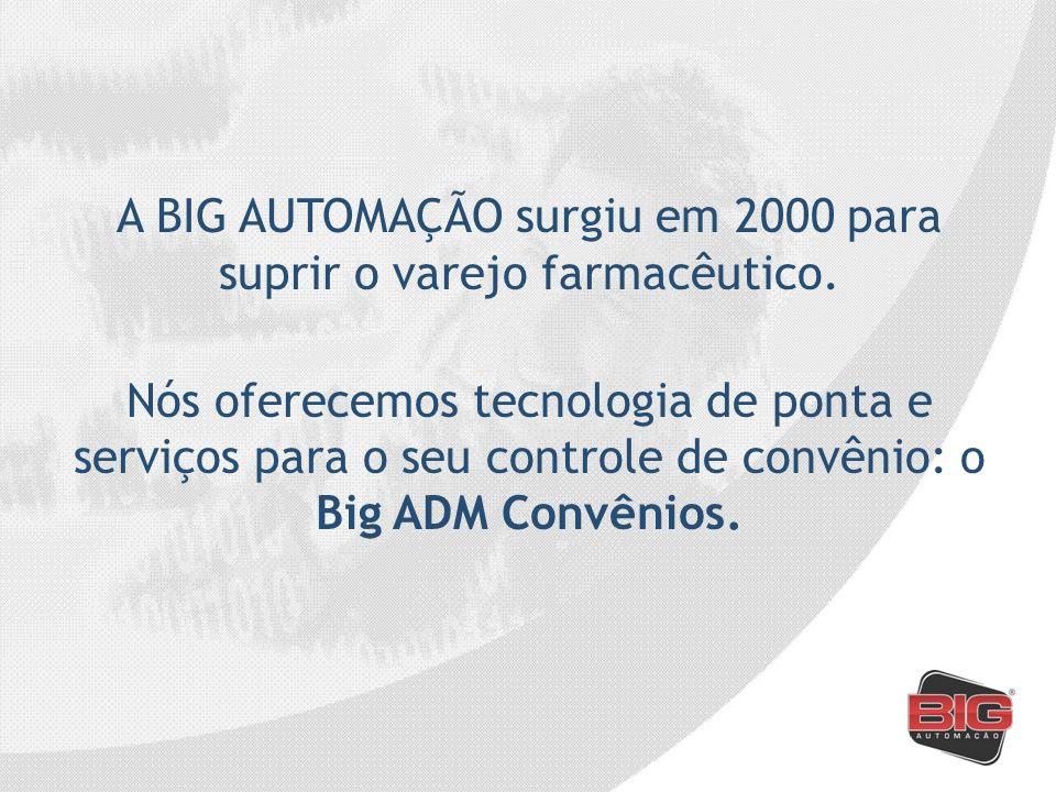 A BIG AUTOMAÇÃO surgiu em 2000 para suprir o varejo farmacêutico. Nós oferecemos tecnologia de ponta e serviços para o seu controle de convênio: o Big