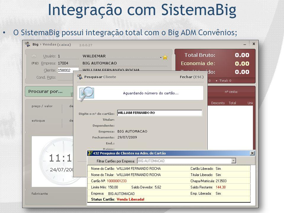 Integração com SistemaBig O SistemaBig possui integração total com o Big ADM Convênios;