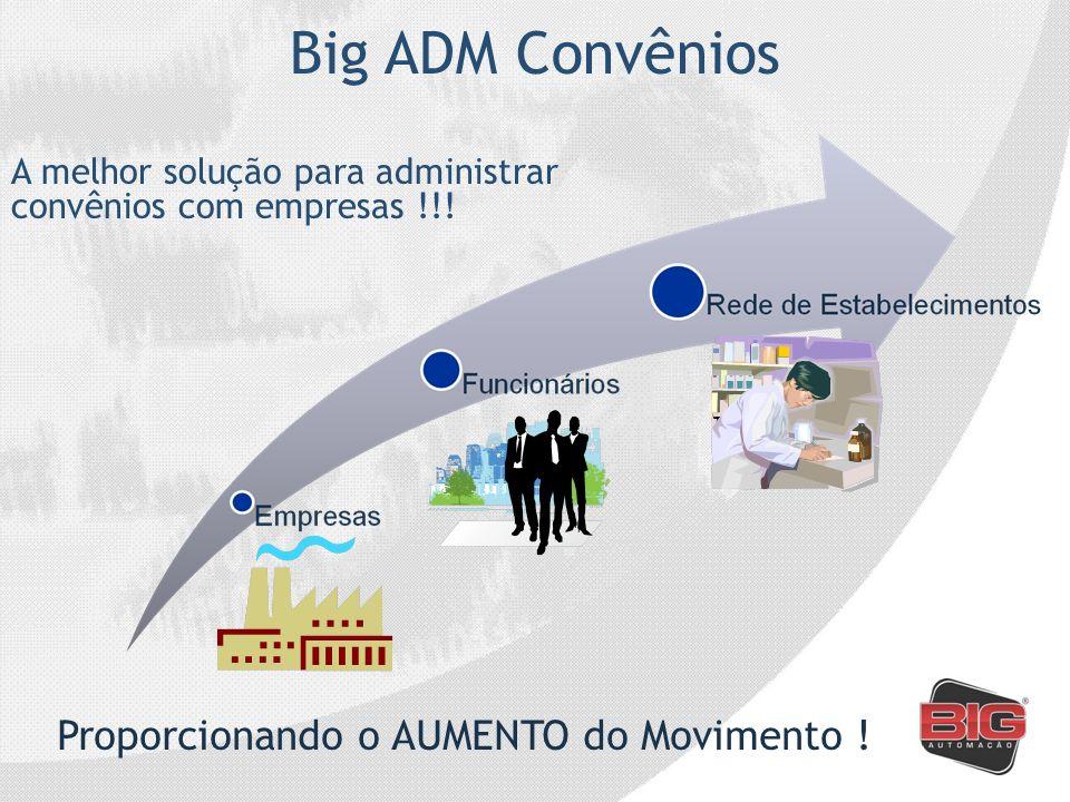 Com o Big ADM Convênios, você oferece benefícios para seus clientes como: Controle eficaz e integral das vendas; Velocidade das transações e informações; Precisão em dados e valores; Atendimento 24 horas por dia, 7 dias por semana; Comodidade: a informação em qualquer lugar e a qualquer momento (internet);