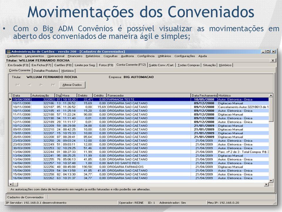 Movimentações dos Conveniados Com o Big ADM Convênios é possível visualizar as movimentações em aberto dos conveniados de maneira ágil e simples;