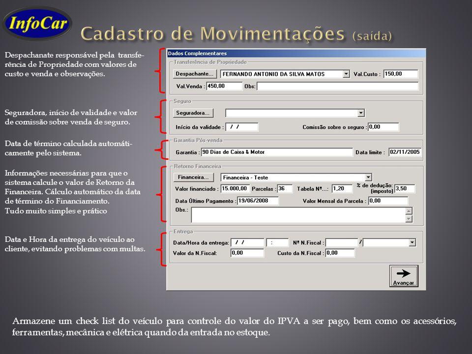 Armazene um check list do veículo para controle do valor do IPVA a ser pago, bem como os acessórios, ferramentas, mecânica e elétrica quando da entrad