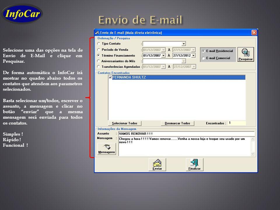 Selecione uma das opções na tela de Envio de E-Mail e clique em Pesquisar. De forma automática o InfoCar irá mostrar no quadro abaixo todos os contato