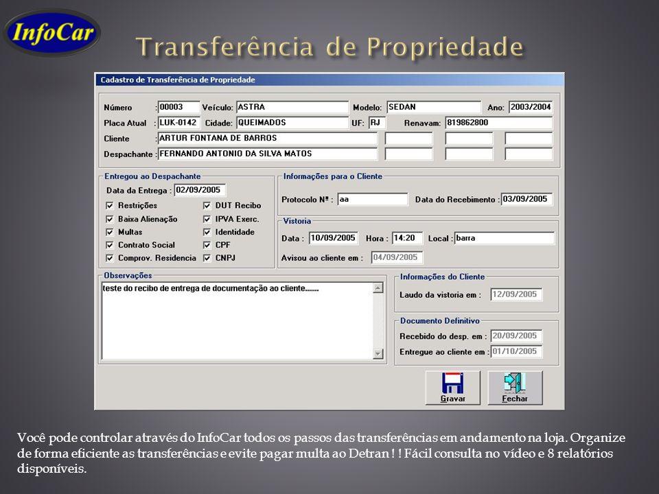 Você pode controlar através do InfoCar todos os passos das transferências em andamento na loja. Organize de forma eficiente as transferências e evite