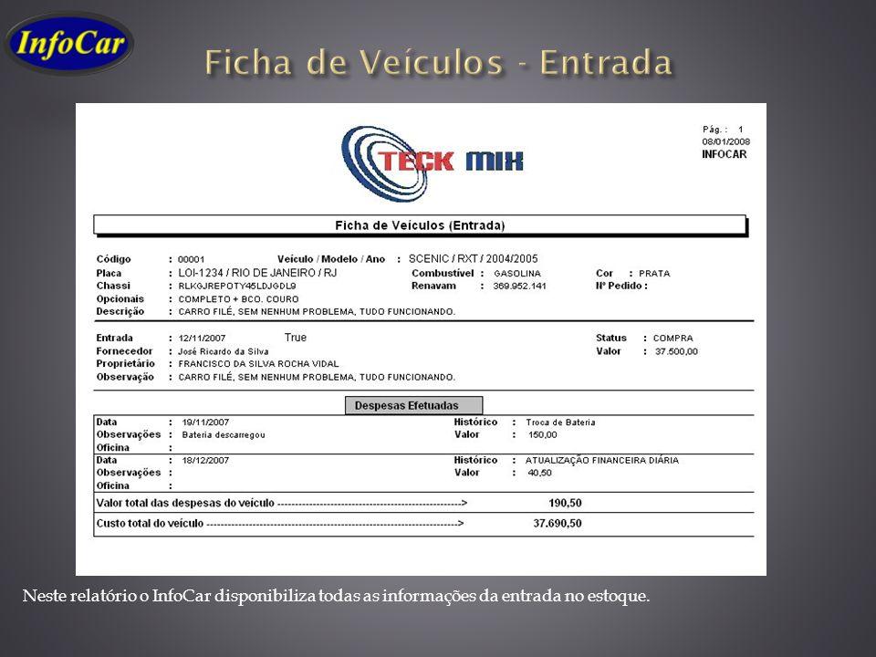 Neste relatório o InfoCar disponibiliza todas as informações da entrada no estoque.