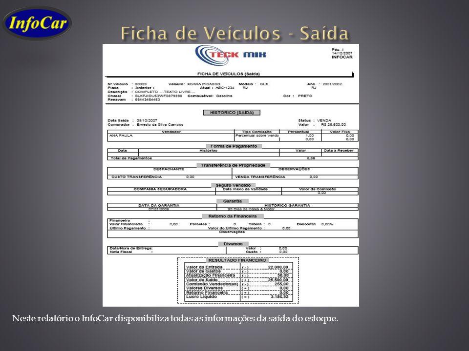 Neste relatório o InfoCar disponibiliza todas as informações da saída do estoque.