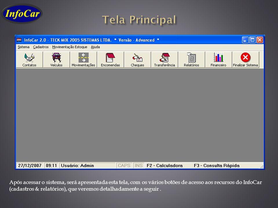 Após acessar o sistema, será apresentada esta tela, com os vários botões de acesso aos recursos do InfoCar (cadastros & relatórios), que veremos detal