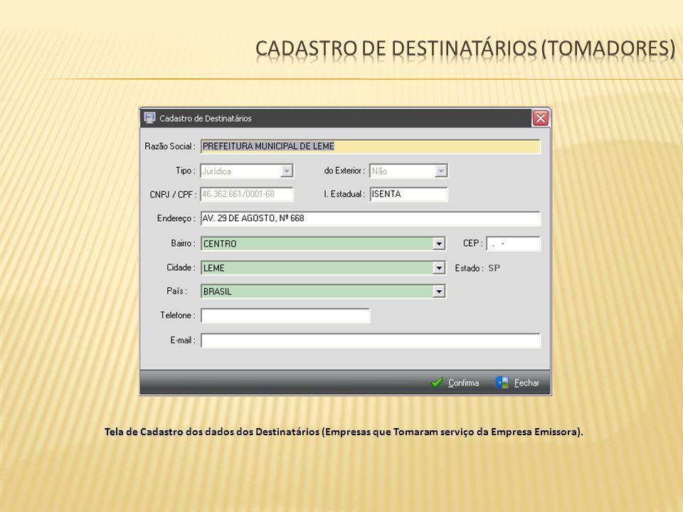 Tela de Cadastro Tela de Cadastro dos dados dos Destinatários (Empresas que Tomaram serviço da Empresa Emissora).