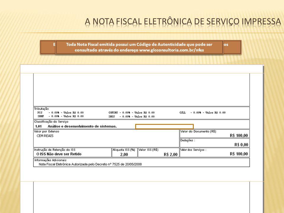 Este é um modelo do impresso da Nota Fiscal Eletrônica de Serviço, que será enviada aos destinatários no formato de Arquivo PDF, podendo também ser im