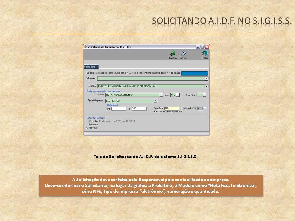 Tela de Solicitação de A.I.D.F. do sistema S.I.G.I.S.S. A Solicitação deve ser feita pelo Responsável pela contabilidade da empresa. Deve-se informar
