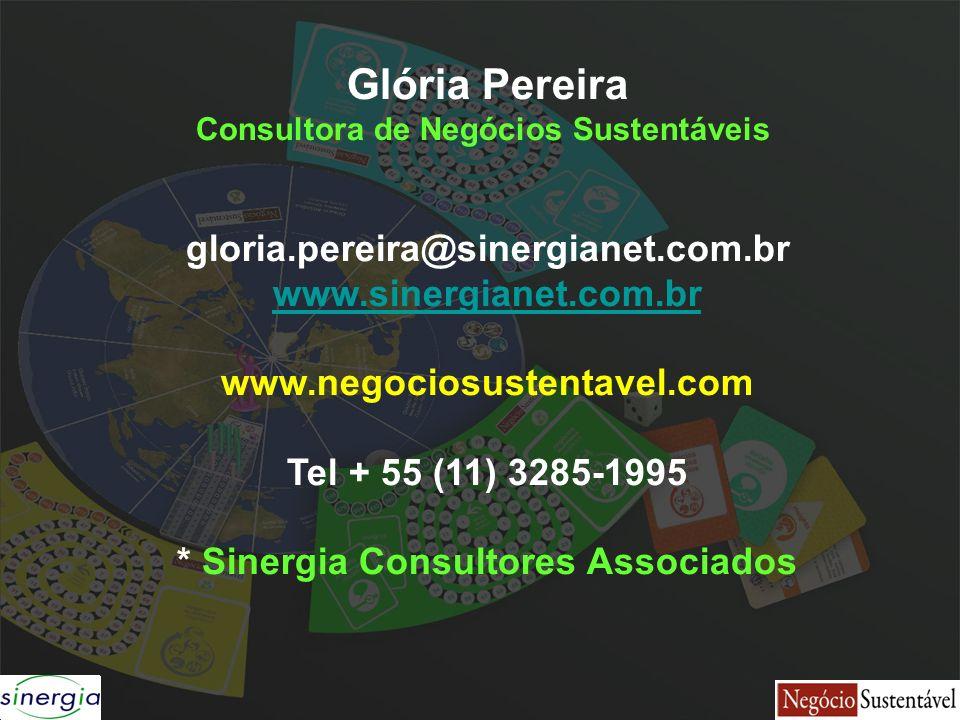 Glória Pereira Consultora de Negócios Sustentáveis gloria.pereira@sinergianet.com.br www.sinergianet.com.br www.negociosustentavel.com Tel + 55 (11) 3