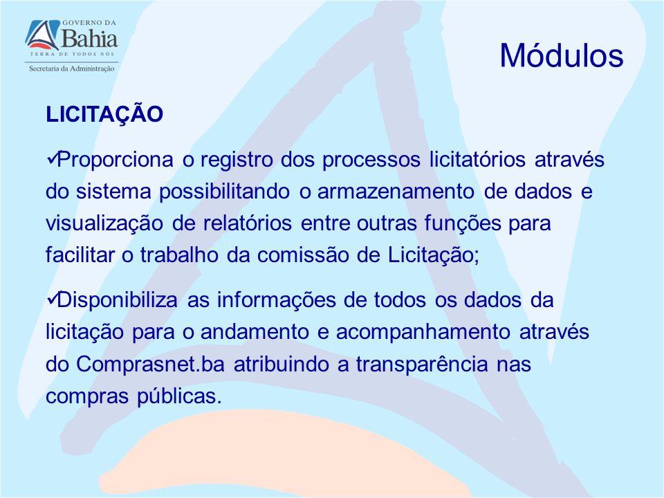 LICITAÇÃO Proporciona o registro dos processos licitatórios através do sistema possibilitando o armazenamento de dados e visualização de relatórios en