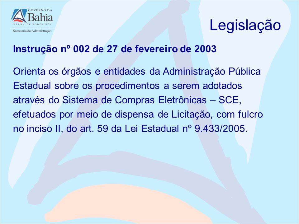 Legislação Instrução nº 002 de 27 de fevereiro de 2003 Orienta os órgãos e entidades da Administração Pública Estadual sobre os procedimentos a serem