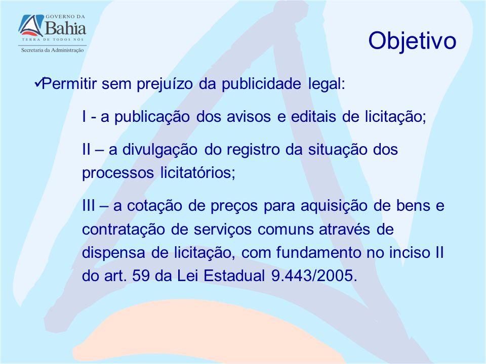 Permitir sem prejuízo da publicidade legal: I - a publicação dos avisos e editais de licitação; II – a divulgação do registro da situação dos processo