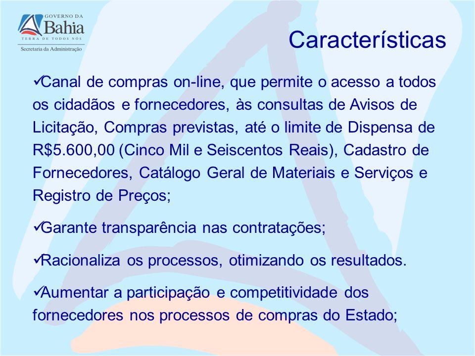 Canal de compras on-line, que permite o acesso a todos os cidadãos e fornecedores, às consultas de Avisos de Licitação, Compras previstas, até o limit