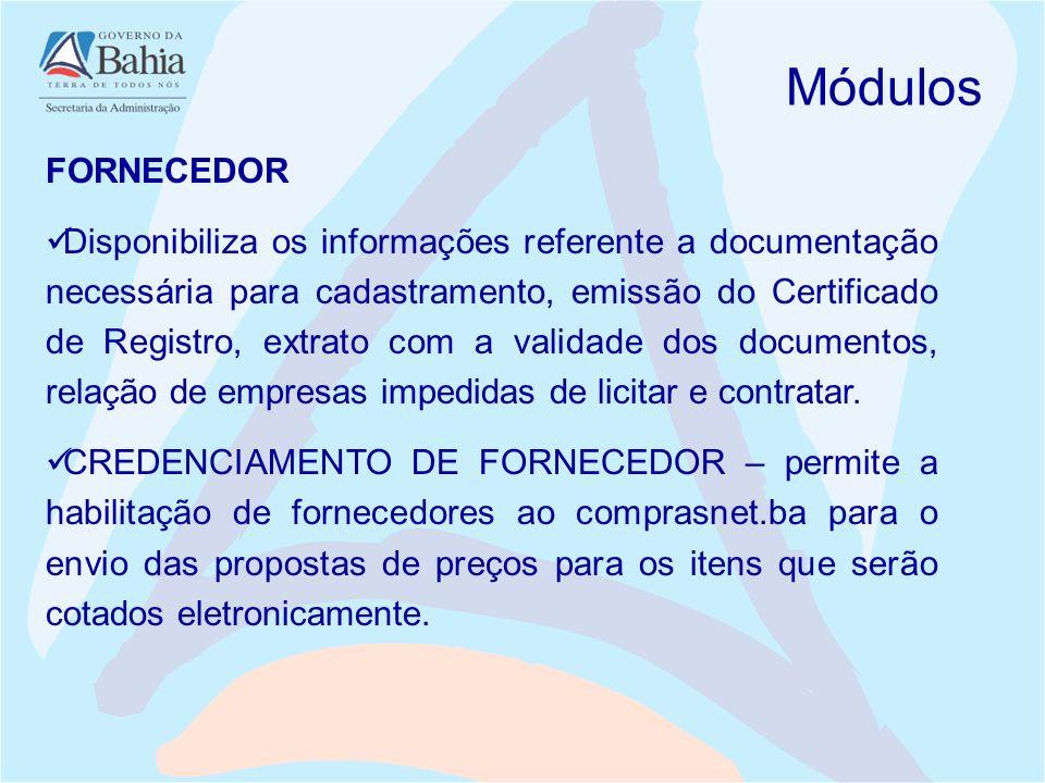 Módulos FORNECEDOR Disponibiliza os informações referente a documentação necessária para cadastramento, emissão do Certificado de Registro, extrato co