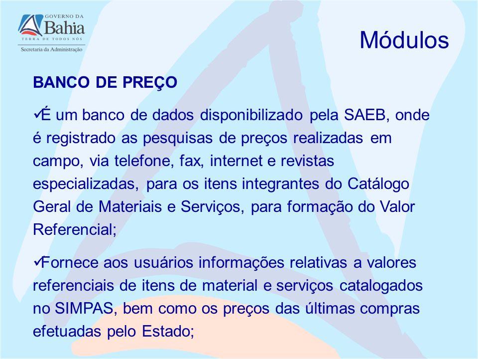 BANCO DE PREÇO É um banco de dados disponibilizado pela SAEB, onde é registrado as pesquisas de preços realizadas em campo, via telefone, fax, interne