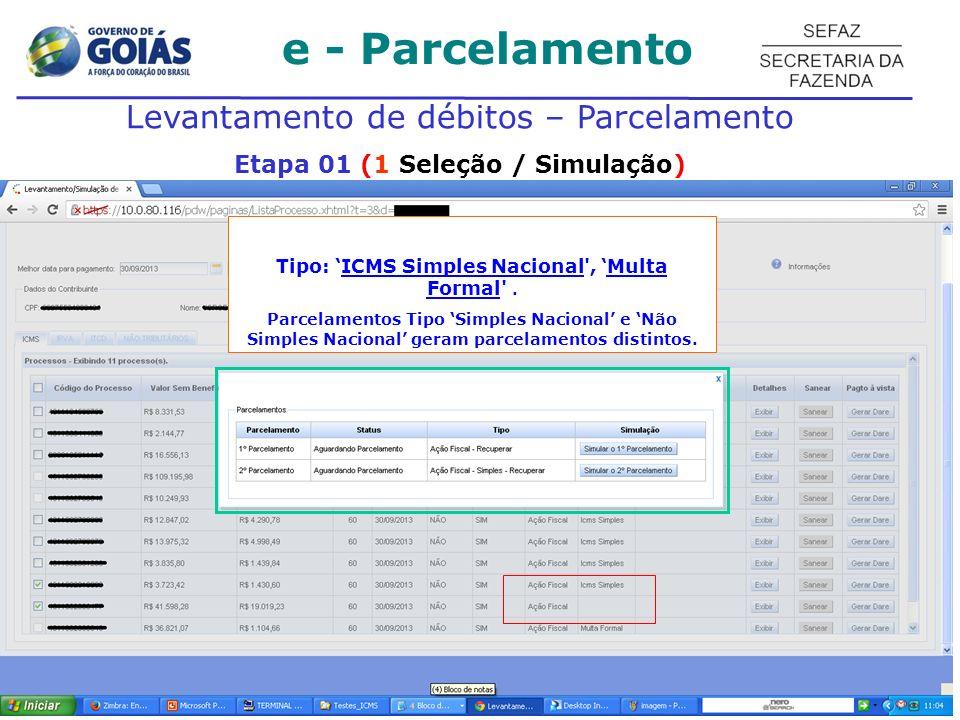 e - Parcelamento Levantamento de débitos – Parcelamento Etapa 01 (1 Seleção / Simulação) Tipo: ICMS Simples Nacional', Multa Formal'. Parcelamentos Ti