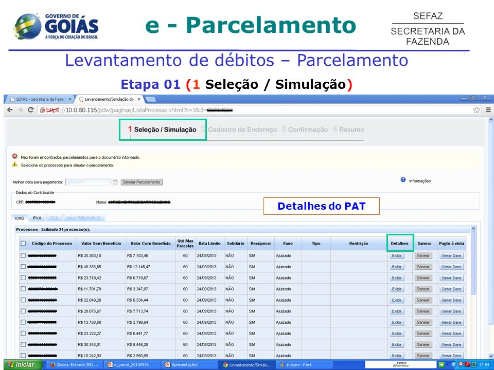 e - Parcelamento Levantamento de débitos – Parcelamento Etapa 01 (1 Seleção / Simulação) Detalhes do PAT