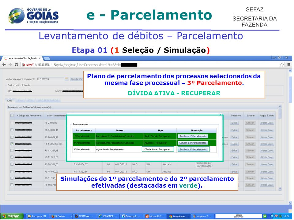 e - Parcelamento Levantamento de débitos – Parcelamento Etapa 01 (1 Seleção / Simulação) Plano de parcelamento dos processos selecionados da mesma fase processual – 3º Parcelamento.