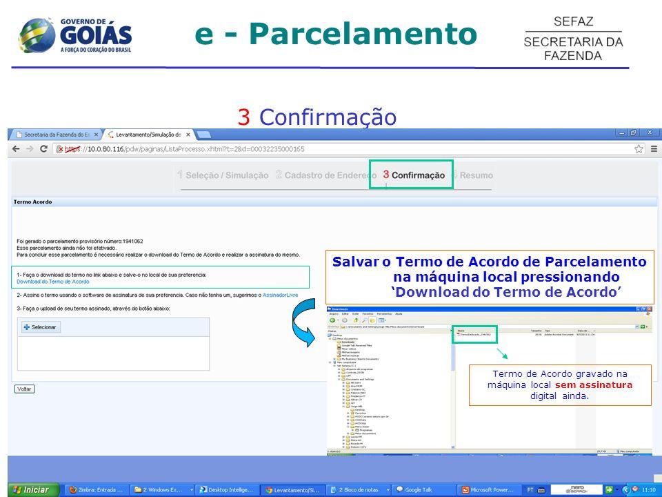 Salvar o Termo de Acordo de Parcelamento na máquina local pressionandoDownload do Termo de Acordo Termo de Acordo gravado na máquina local sem assinat