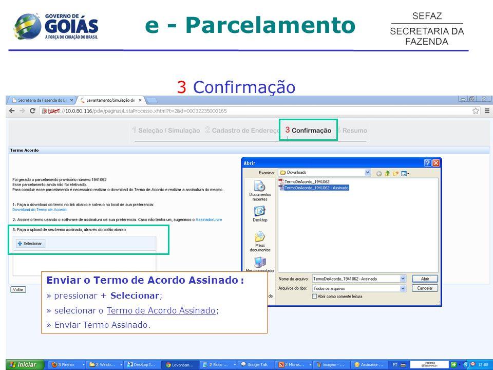 3 Confirmação Enviar o Termo de Acordo Assinado : » pressionar + Selecionar; » selecionar o Termo de Acordo Assinado; » Enviar Termo Assinado.