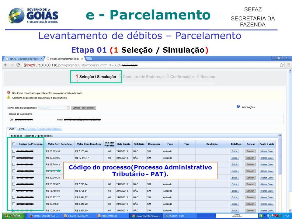 e - Parcelamento Levantamento de débitos – Parcelamento Etapa 01 (1 Seleção / Simulação) Caixa de seleção de processos.
