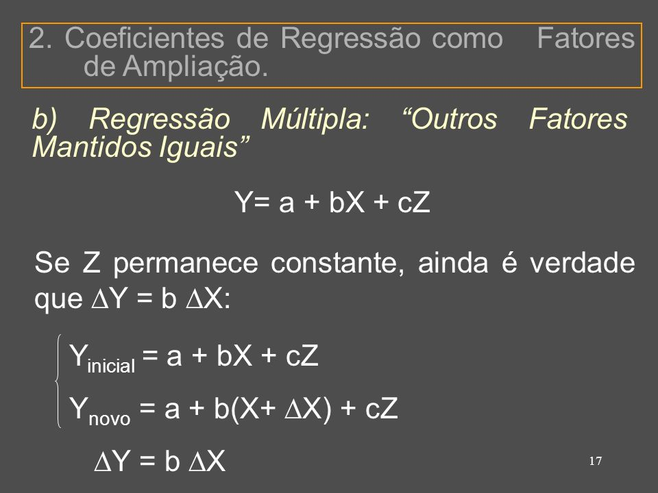 17 2. Coeficientes de Regressão como Fatores de Ampliação.