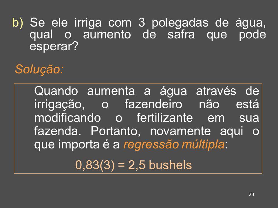 23 b) Se ele irriga com 3 polegadas de água, qual o aumento de safra que pode esperar.