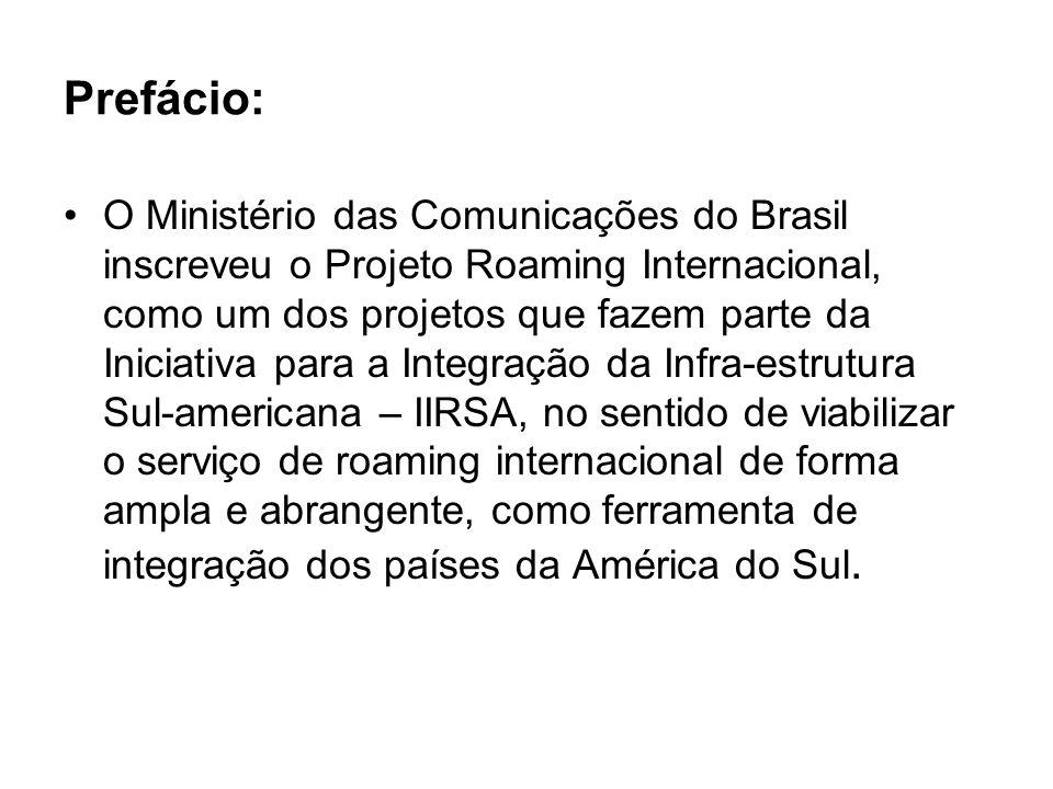 Prefácio: O Ministério das Comunicações do Brasil inscreveu o Projeto Roaming Internacional, como um dos projetos que fazem parte da Iniciativa para a