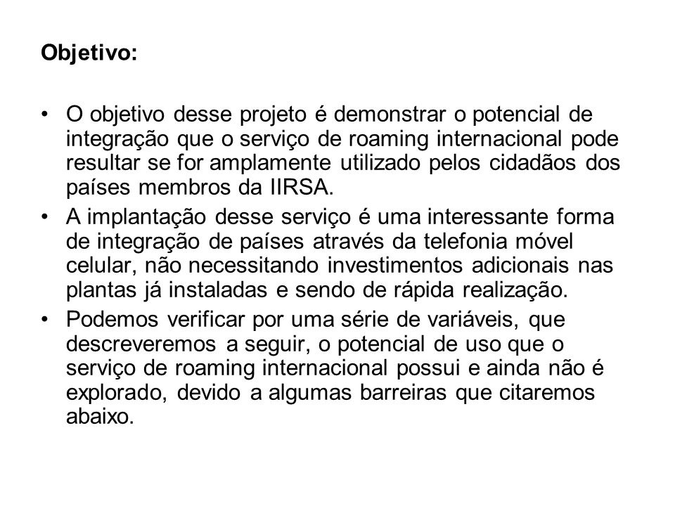 Potencialidades: O roaming na América do Sul é ainda bastante incipiente.
