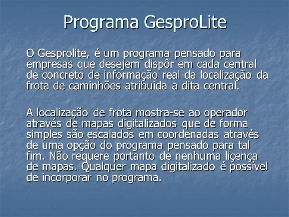 Programa GesproLite O Gesprolite, é um programa pensado para empresas que desejem dispôr em cada central de concreto de informação real da localização