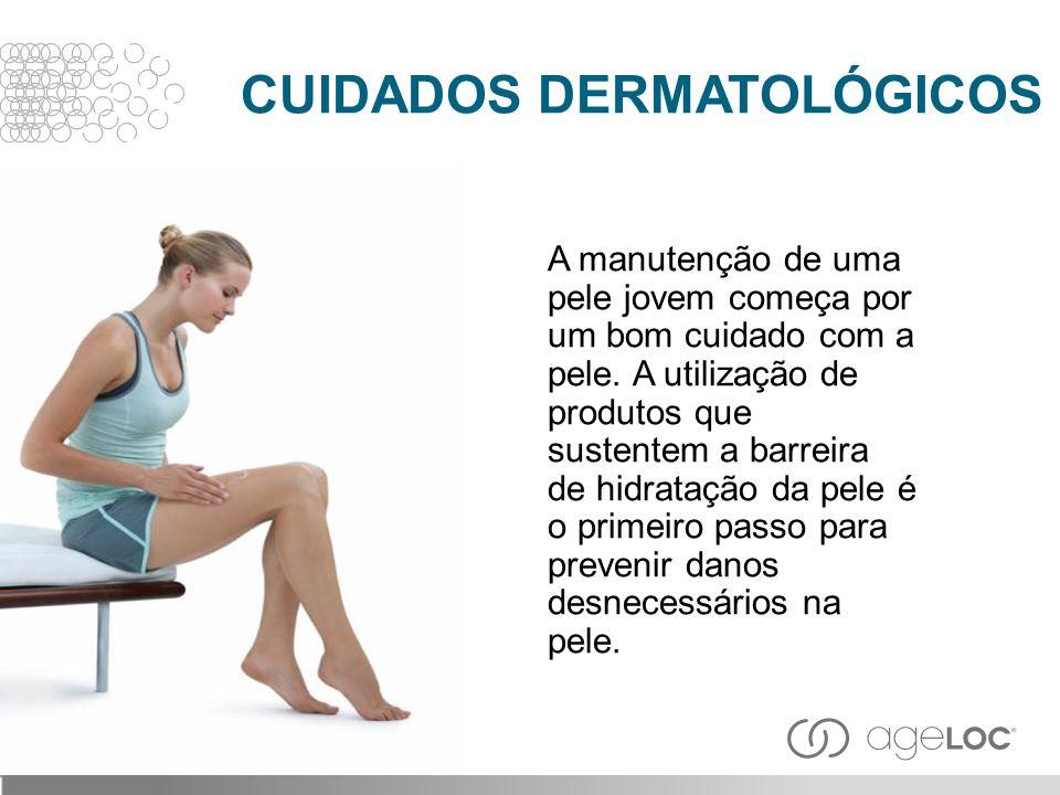 CUIDADOS DERMATOLÓGICOS A manutenção de uma pele jovem começa por um bom cuidado com a pele. A utilização de produtos que sustentem a barreira de hidr